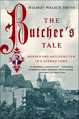 The Butcher's Tale By Smith, Helmut Walser