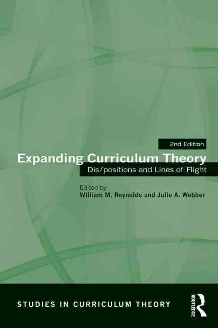 Expanding Curriculum Theory By Reynolds, William M. (EDT)/ Webber, Julie A. (EDT)