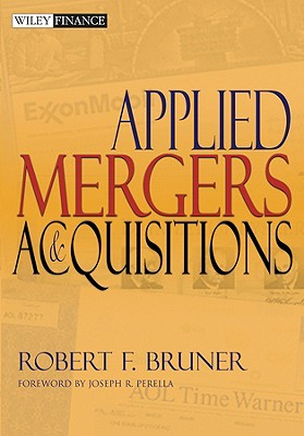 Applied Mergers and Acquisitions By Bruner, Robert F.